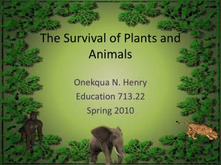 The Survival of Plants and Animals