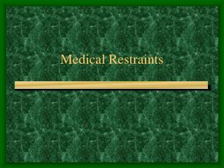Medical Restraints