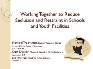 Working Together to Reduce Seclusion and Restraint in Schools and Youth Facilities