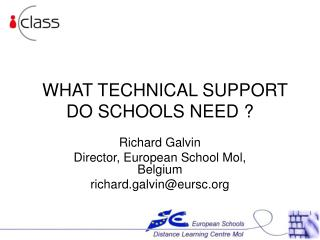 WHAT TECHNICAL SUPPORT DO SCHOOLS NEED ?