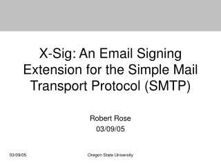 X-Sig: An Email Signing Extension for the Simple Mail Transport Protocol (SMTP)