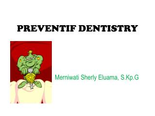 PREVENTIF DENTISTRY