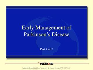 Early Management of Parkinson's Disease