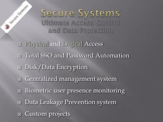 Secure Systems Ultimate Access Control and Data Protection