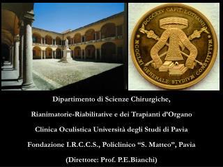 Dipartimento di Scienze Chirurgiche, Rianimatorie-Riabilitative e dei Trapianti d Organo  Clinica Oculistica Universit