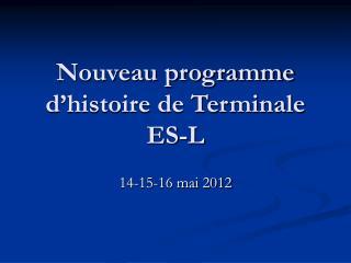 Nouveau programme d'histoire de Terminale ES-L