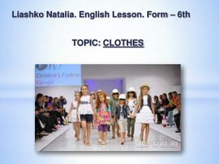 Liashko  Natalia. English Lesson. Form – 6th