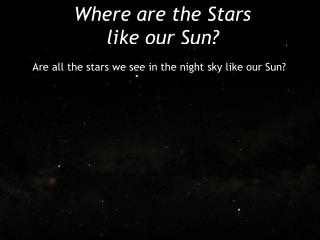 Where are the Stars like our Sun?