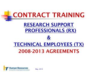 CONTRACT TRAINING RESEARCH SUPPORT PROFESSIONALS (RX) & TECHNICAL EMPLOYEES (TX)