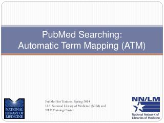 PubMed Searching:  Automatic Term Mapping (ATM)