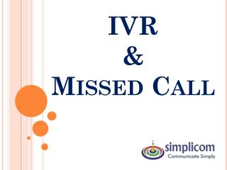 IVR  &  Missed Call