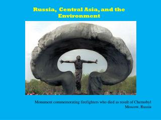 Russia,  Central Asia, and the Environment
