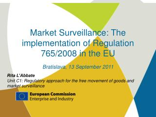 Rita L'Abbate Unit C1: Regulatory approach for the free movement of goods and market surveillance