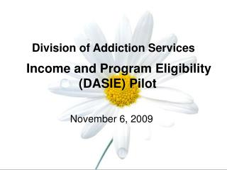 Division of Addiction Services Income and Program Eligibility (DASIE) Pilot