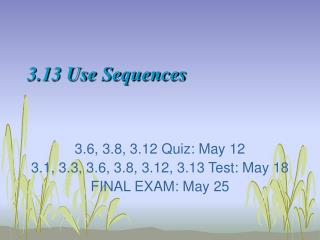 3.13 Use Sequences