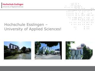 Hochschule Esslingen –  University of Applied Sciences!