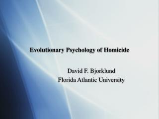 Evolutionary Psychology of Homicide