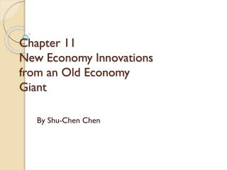 Chapter 11 New Economy Innovations from an Old Economy Giant