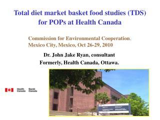 Total diet market basket food studies (TDS)   for POPs at Health Canada
