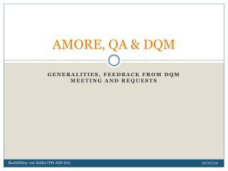 AMORE, QA & DQM