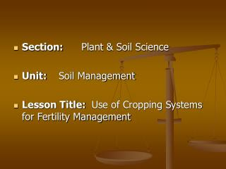 Section:	 Plant & Soil Science Unit:	 Soil Management