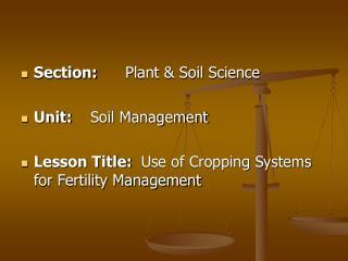 Section: Plant & Soil Science Unit: Soil Management