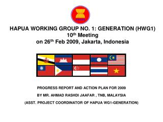 PROGRESS REPORT AND ACTION PLAN FOR 2009  BY MR. AHMAD RASHDI JAAFAR , TNB, MALAYSIA