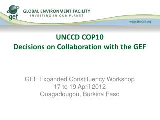 UNCCD COP10 Decisions on Collaboration with the GEF