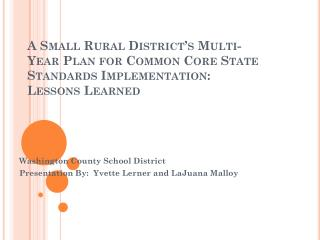 Washington County School District Presentation By:  Yvette Lerner and LaJuana Malloy