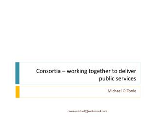 Consortia – working together to deliver public services