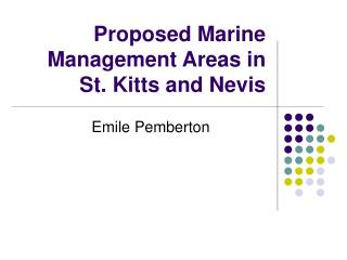 Proposed Marine Management Areas in St. Kitts and Nevis