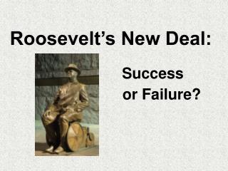 new deal success or failure Historians have offered varied interpretations on the successes and shortcomings of the new deal in this structured academic controversy, students analyze different.