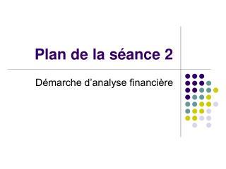 Plan de la séance 2