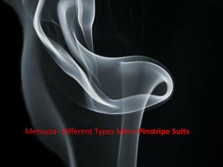 Mensusa- Different Types Mens Pinstripe Suits