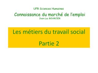 Connaissance du marché de l'emploi Jean-Luc BOURCIER