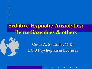 Sedative-Hypnotic-Anxiolytics: Benzodiazepines & others