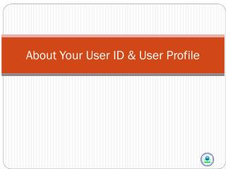 About Your User ID & User Profile