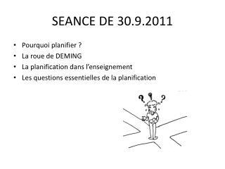 SEANCE DE 30.9.2011
