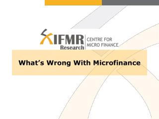 What's Wrong With Microfinance