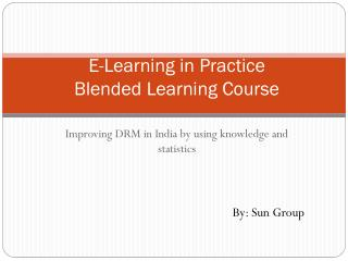 E-Learning in Practice  Blended Learning Course