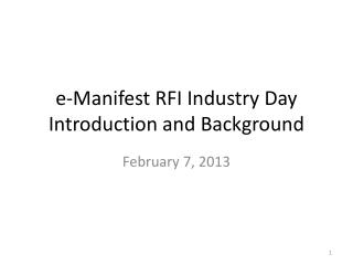 e-Manifest RFI Industry  Day Introduction and Background