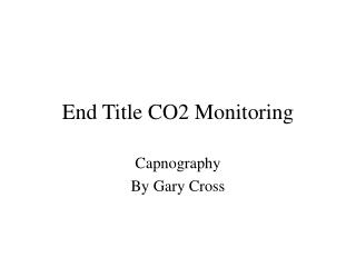 End Title CO2 Monitoring