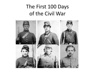 The First 100 Days  of the Civil War