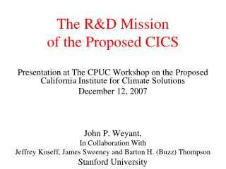 The R&D Mission  of the Proposed CICS