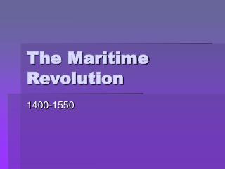 The Maritime Revolution
