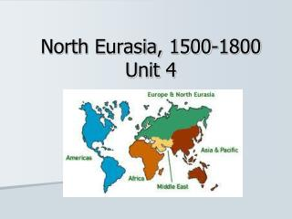 North Eurasia, 1500-1800 Unit 4