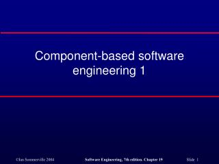 Component-based software engineering 1