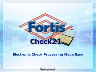 Electronic Check Processing Made Easy
