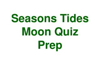Seasons Tides Moon Quiz Prep