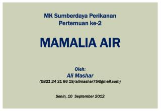 MK Sumberdaya Perikanan Pertemuan ke-2 MAMALIA AIR Oleh: Ali Mashar